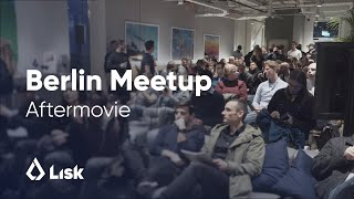 Lisk Berlin Blockchain Meetup - October 2018 Aftermovie