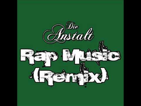 Die Anstalt - Rap Music (Remix)