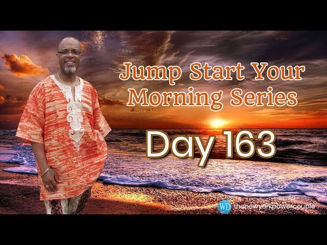 Jump Start Your Morning Series! Day 163