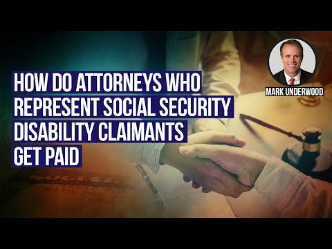 How are attorneys for social security disability claimants paid?