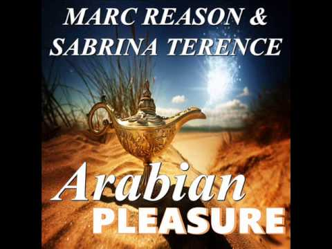 Marc Reason & Sabrina Terence - Arabian Pleasure (Radio Edit)