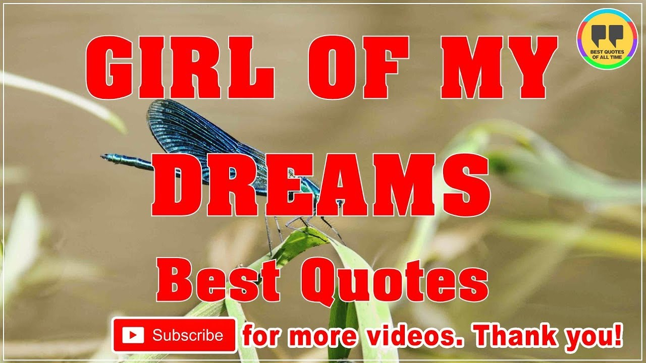 Top 9 Girl Of My Dreams Quotes Best Dream Quotes Youtube