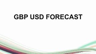 GBP USD FORECAST