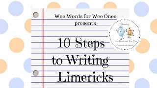 Wee Words for Wee Ones: 10 Steps to Writing Limerick Poems