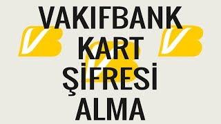 Vakıfbank Kart Şifresi Alma  Kredi Kart Ve Bankomat
