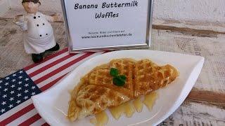 Banana Buttermilk Waffles / Rezept / Tutorial