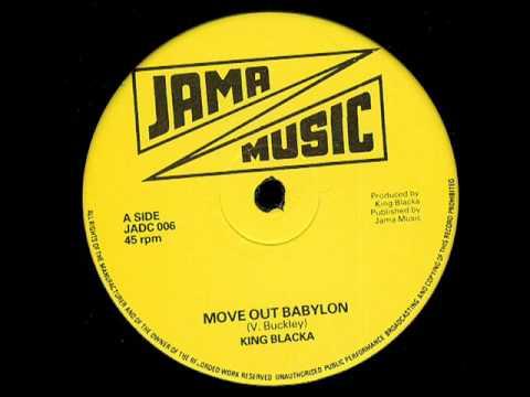 King Blacka - Move Out Babylon