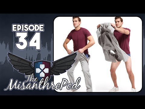 The MisanthroPod: Episode 34 - When the Trousers Come Off it's Work Time