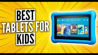 Best Tablets for Kids in 2021