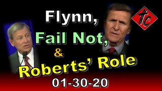 Flynn, Fail Not, & Roberts' Role - Truthification Chronicles