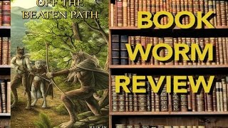 Off The Beaten Path (#1 of 3): BOOKWORM REVIEWs