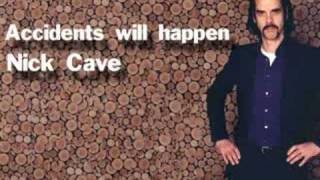 Nick Cave - Accidents will Happen