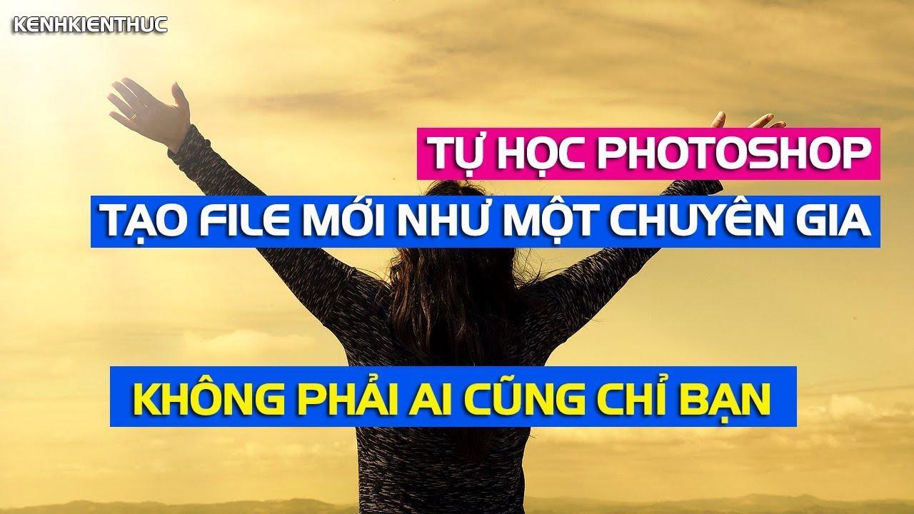 Bài 2: Tạo file mới trong Photoshop đúng và chuẩn