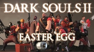 Dark Souls 2 Easter Egg - Team Fortress 2 Theme/Characters