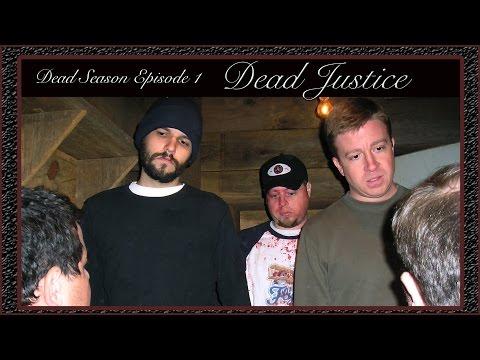 """Dead Season: Chapter 1 """"Dead Justice"""" (Zombie webisode)"""