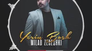 Milad Zereshki Yerin Bosh  .mp3