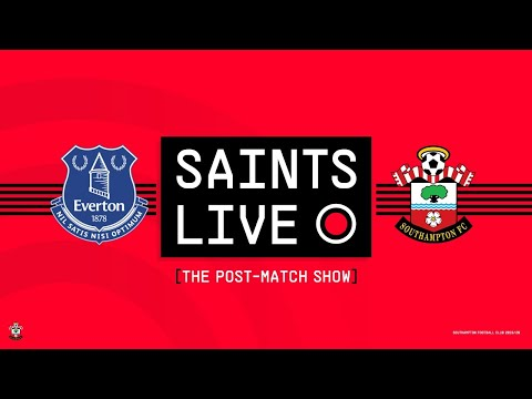 SAINTS LIVE: The Post-Match Show | Everton vs Southampton