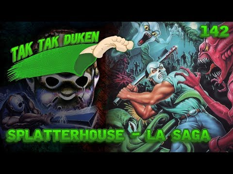 Tak Tak Duken - 142 - Splatterhouse Saga.