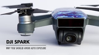 DJI Spark   Why You Should Avoid Auto Exposure