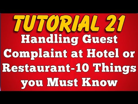 Handling Guest Complaint at Hotel or Restaurant - 10 Things you Must Know (Tutorial 21)