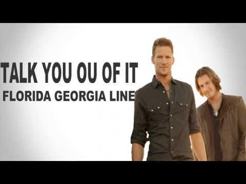 Florida Georgia Line -Talk You Out of It...