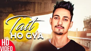 Tait Ho Gaya (Full Video) | Gagga Bassi | Latest Punjabi Songs 2018 | Speed Records