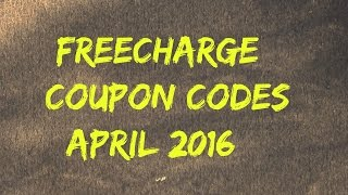 Freecharge Coupon Codes April 2016 - Coupons Cashback Offers