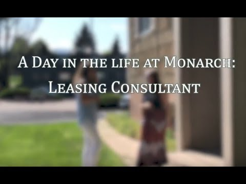 Monarch: A Day in the Life of a Leasing Consultant