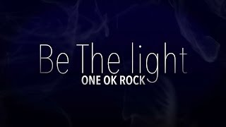 ONE OK ROCK   BE THE LIGHT (Kinetic Typography)