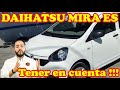El Pequeñito Confiable, Daihatsu Mira Es !!!