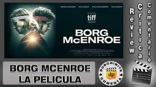 BORG McENROE LA PELICULA - comentario / review / reseña / opinión / critica de la película
