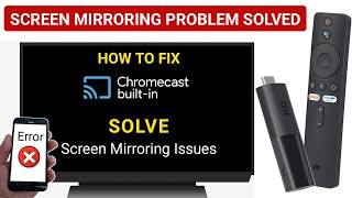 How to Fix Chromecast and Screen Mirroring   Chromecast Not Working Problem