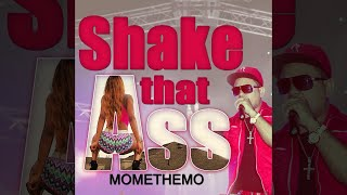 "Momethemo - ""Shake that ass"" (dirty 18 + ) With sexy girls shaking ass"