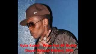 Vybz Kartel - Wine Pon Mi Buddy (Super Natural Rididm) 2006