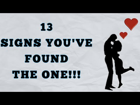 13 Signs Youve Found The One