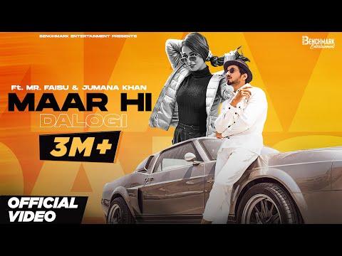Maar Hi Dalogi (Full Video) Mr Faisu ft Jumana Khan | Asli Gold | Barrel | Aman | Latest Hindi 2021