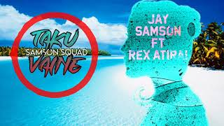 Taku Vaine - Samson Squad ft Rex Atirai