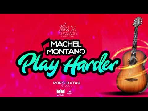 Play Harder (Official Audio) | Machel Montano | Pop's Guitar Riddim | Soca 2020