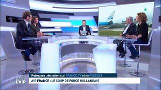 Air France : le coup de force hollandais #cdanslair 28.02.2019