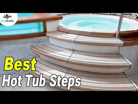8 Best Hot Tub Steps In 2019