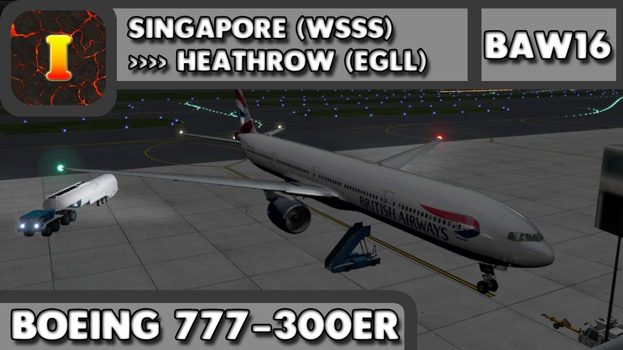 [X-Plane 11] [777-300ER] [Ultra-Long Haul] | Singapore (WSSS) ✈ London  Heathrow (EGLL) | BAW16