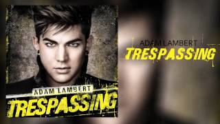 Adam Lambert - Trespassing(2012)[FULL ALBUM DOWNLOAD]