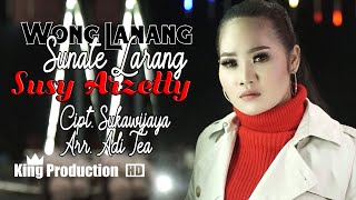 Susy Arzetty - Wong Lanang Sunate Larang (Official Music Video)