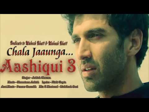 Chala Jaunga - Aashiqui 3 latest Song 2017
