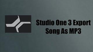 Studio One 3 Convert Song As MP3 | Studio One 3 Tutorial
