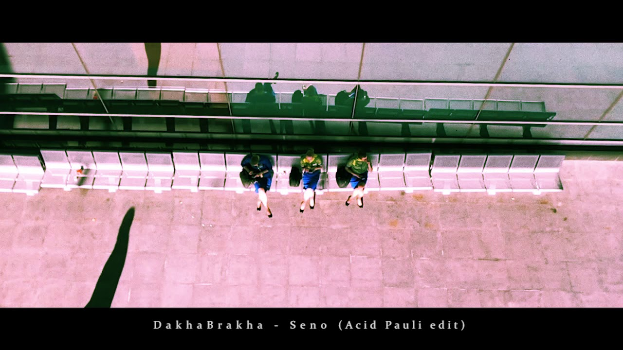 DakhaBrakha - Seno (AcidPauli Edit)