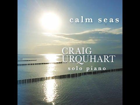 Urquhart: Calm Seas / Urquhart, piano