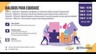 """Ciclo de Palestras """"Diálogos para Equidade"""" - Tema III (26/05/2020)"""