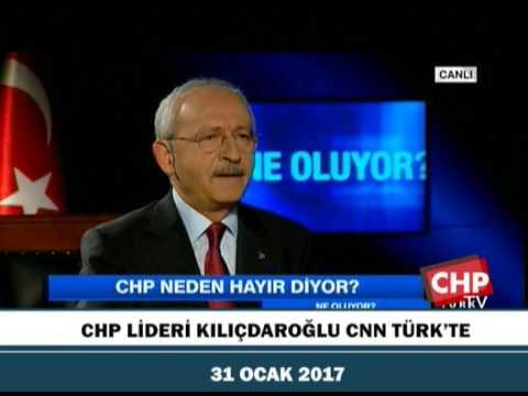 CHP LİDERİ KILIÇDAROĞLU CNN TÜRK'TE 31/01/2017