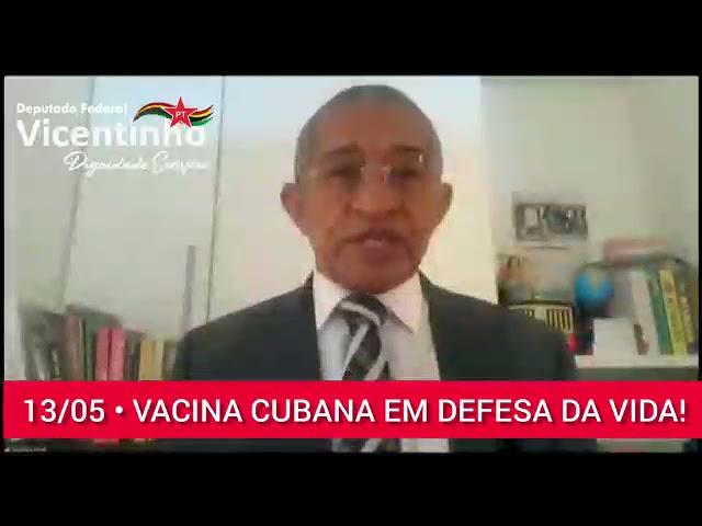13/05 • VACINAS CUBANAS EM DEFESA DA VIDA